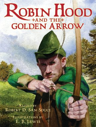 Robin Hood And The Golden Arrow by Robert D. San Souci