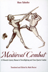 Medieval Combat: A Fifteenth-Century Illustrated Manual of Swordfighting and Close-Quarter Combat