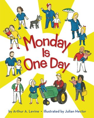 Monday is One Day by Arthur Levine