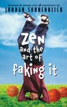 Zen and the Art of Faking It by Jordan Sonnenblick