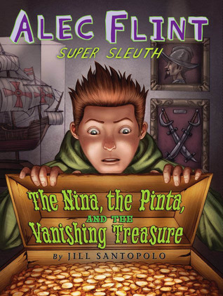 Nina, The Pinta, And The Vanishing Treasure (Alec Flint, Super Sleuth) (Alec Flint, Super Sleuth)
