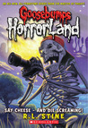 Say Cheese - And Die Screaming (Goosebumps HorrorLand, #8)
