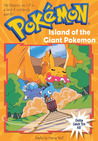 Island of the Giant Pokemon (Pokemon Chapter Book, #2)
