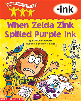 When Zelda Zink Spilled Purple Ink by Liza Charlesworth