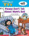 Please Don 't Tell About Mom's Bell: -ell (Word Family Tales)
