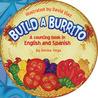 Build a Burrito: A Counting Book in English and Spanish: (Bilingual)