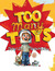 Too Many Toys by David Shannon