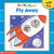 Fly Away (Sight Word Readers) (Sight Word Library)