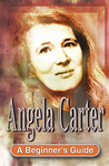 Angela Carter: A Beginner's Guide
