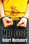 Mad Dogs (Cherub, #8)