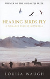 Hearing Birds Fly: A Nomadic Year in Mongolia
