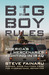 Big Boy Rules by Steve Fainaru