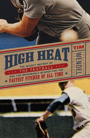 High Heat by Tim Wendel
