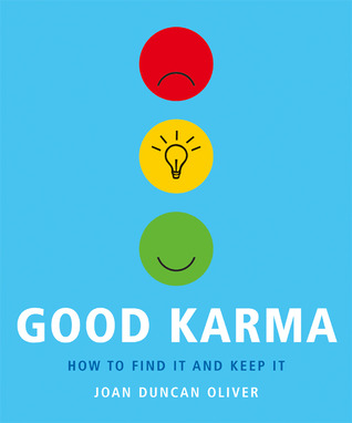 good karma how to find it and keep it by joan duncan