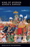 King of Ayodhya (Ramayana, Book 6)