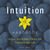 The Intuition Handbook: Access Your Hidden Powers and Transform Your Life