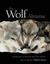 The Wolf Almanac, New and Revised: A Celebration of Wolves and Their World