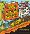 The Mad Scientist's Notebook: Warning! Dangerously Wacky Experiments Inside