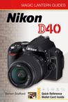 Magic Lantern Guides: Nikon D40