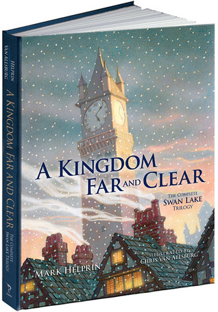 A Kingdom Far and Clear by Mark Helprin