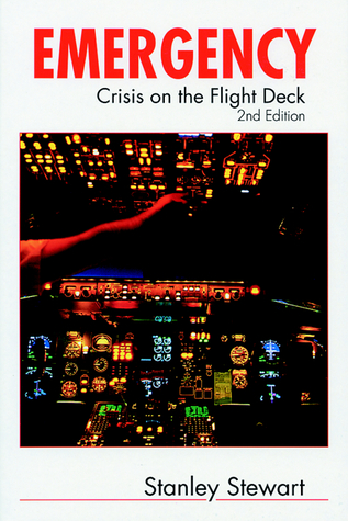 Emergency! Crisis on the Flight Deck by Stanley  Stewart
