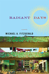 Radiant Days: A Novel