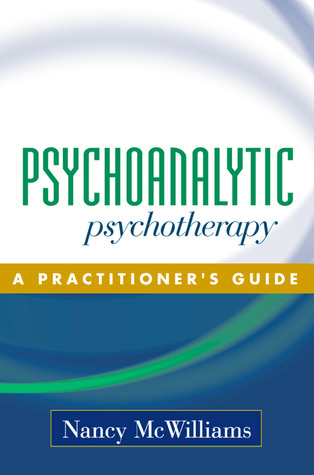 Psychoanalytic Psychotherapy by Nancy McWilliams