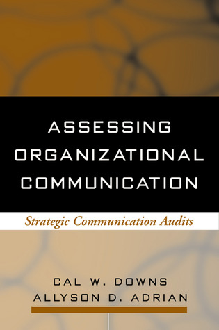 Assessing Organizational Communication by Cal W. Downs