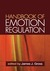 Handbook of Emotion Regulation, First Edition