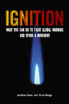 Ignition: What You Can Do to Fight Global Warming and Spark a Movement