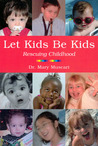 Let Kids Be Kids: Rescuing Childhood