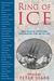 Ring of Ice: True Tales of Adventure, Exploration, and Arctic Life