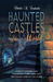 Haunted Castles of the World: Ghostly Legends and Phenomena from Keeps and Fortresses Around the Globe