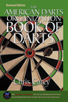 The American Darts Organization Book of Darts, Updated and Revised