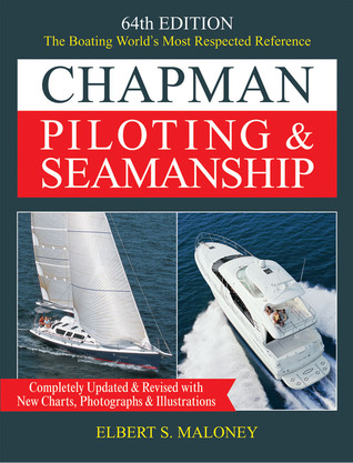 Chapman Piloting & Seamanship 64th Edition by Elbert S. Maloney