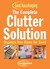 The Complete Clutter Solution: Organize Your Home for Good