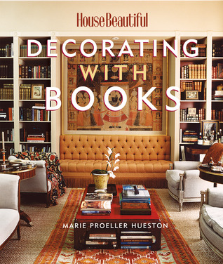 House Beautiful Decorating with Books by Marie Proeller Hueston