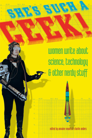 She's Such a Geek by Annalee Newitz