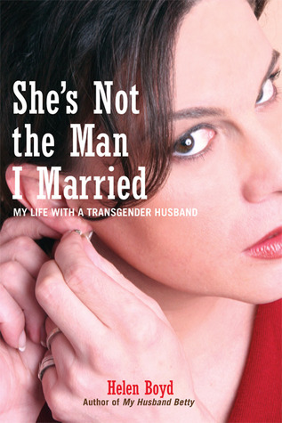 She's Not the Man I Married by Helen Boyd