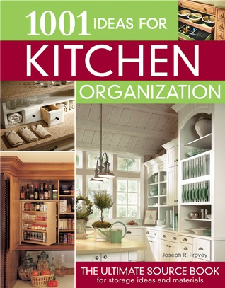 1001 Ideas for Kitchen Organization by Joseph R. Provey