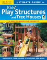 Ultimate Guide to Kids' Play Structures & Tree Houses