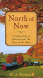 North of Now: A Celebration of Country and the Soon to be Gone
