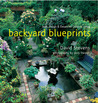 Backyard Blueprints: Style, Design & Details for Outdoor Living