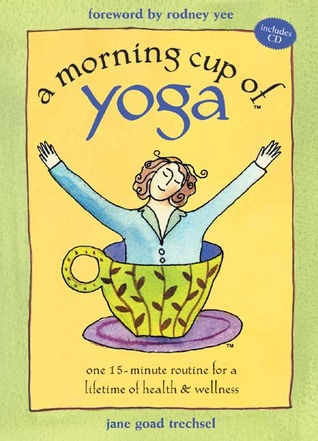 A Morning Cup of Yoga by Jane Trechsel