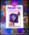 The Weekend Crafter®: Polymer Clay: 20 Weekend Projects Using New & Exciting Techniques
