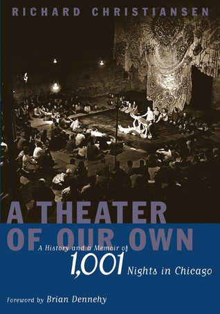 A Theater of Our Own by Richard Christiansen