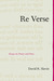 Re Verse: Essays on Poetry and Poets