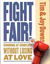Fight Fair: Winning at Conflict without Losing at Love
