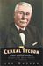 Cereal Tycoon: Harry Parsons Crowell Founder of the Quaker Oats Co.
