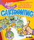 Art for Kids: Cartooning: The Only Cartooning Book You'll Ever Need to Be the Artist You've Always Wanted to Be